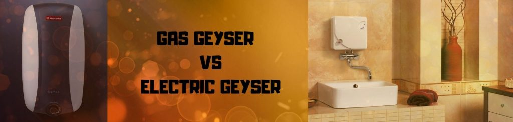 Electric geyser vs Gas geyser
