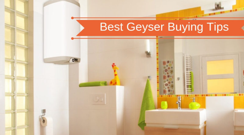 Gas Geyser Buying Tips - best gas geyser in India