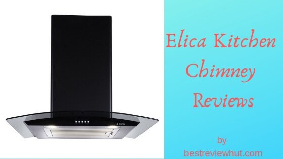 Elica Chimney Review
