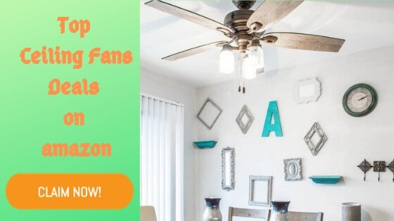 Top Deals on Ceiling Fans