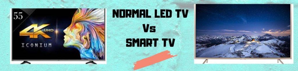 normal led tv vs smart tv