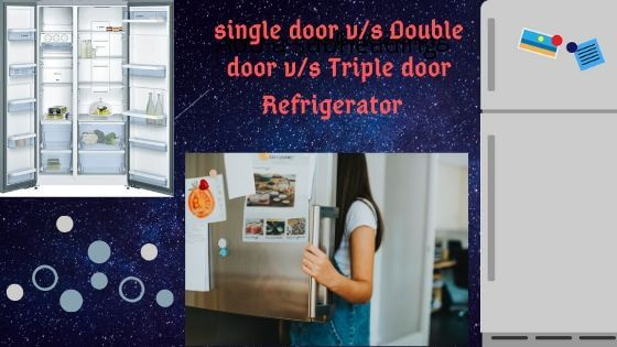 single vs double vs triple door refrigerator